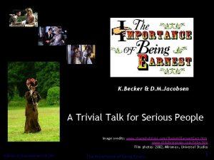 K Becker D M Jacobsen A Trivial Talk