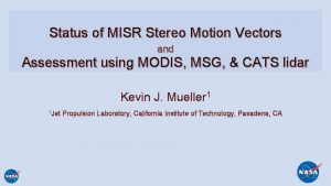 Status of MISR Stereo Motion Vectors and Assessment