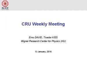 CRU Weekly Meeting Erno DAVID Tivadar KISS Wigner