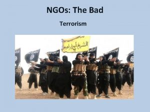 NGOs The Bad Terrorism Terrorism is not Foreign