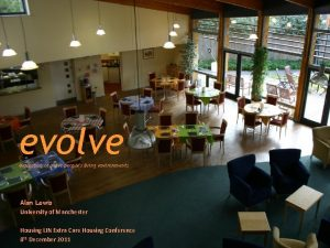 evolve evaluation of older peoples living environments Alan