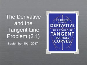 The Derivative and the Tangent Line Problem 2
