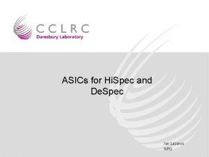ASICs for Hi Spec and De Spec Ian