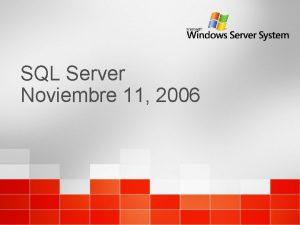 SQL Server Noviembre 11 2006 SQL Server Structured