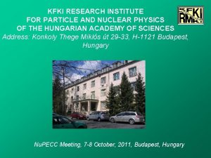KFKI RESEARCH INSTITUTE FOR PARTICLE AND NUCLEAR PHYSICS