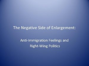 The Negative Side of Enlargement AntiImmigration Feelings and