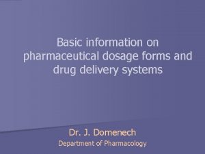 Basic information on pharmaceutical dosage forms and drug