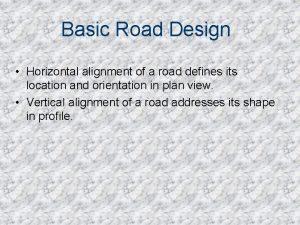 Basic Road Design Horizontal alignment of a road