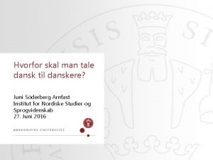 Hvorfor skal man tale dansk til danskere Juni