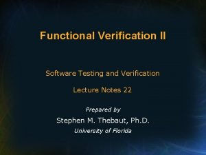 Functional Verification II Software Testing and Verification Lecture