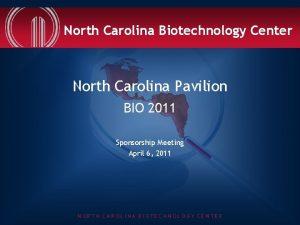North Carolina Biotechnology Center North Carolina Pavilion BIO