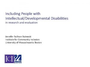 Including People with IntellectualDevelopmental Disabilities in research and
