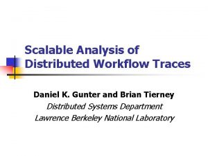 Scalable Analysis of Distributed Workflow Traces Daniel K