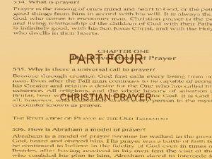PART FOUR CHRISTIAN PRAYER Prayer is the raising
