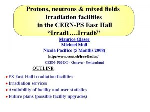 Protons neutrons mixed fields irradiation facilities in the