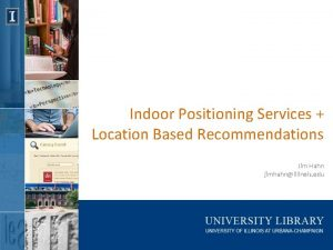 Indoor Positioning Services Location Based Recommendations Jim Hahn
