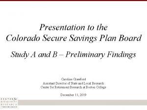 Presentation to the Colorado Secure Savings Plan Board