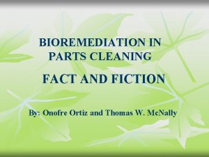BIOREMEDIATION IN PARTS CLEANING FACT AND FICTION By