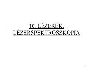 10 LZEREK LZERSPEKTROSZKPIA 1 Lzer ers prhuzamos fnysugarat