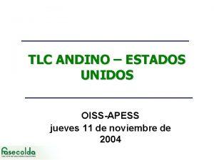 TLC ANDINO ESTADOS UNIDOS OISSAPESS jueves 11 de