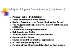 Highlights of Topics Course Structure no Quizzes n