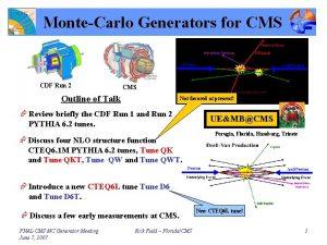 MonteCarlo Generators for CMS CDF Run 2 CMS
