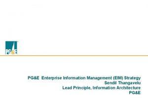 PGE Enterprise Information Management EIM Strategy Sendil Thangavelu