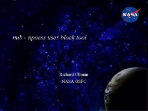 nub npoess user block tool Richard Ullman NASA