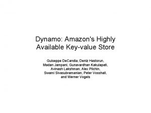 Dynamo Amazons Highly Available Keyvalue Store Guiseppe De