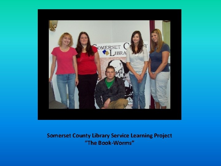 Somerset County Library Service Learning Project The BookWorms