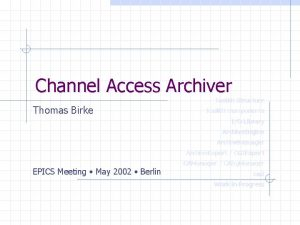 Channel Access Archiver Toolkit Structure Thomas Birke Toolkit