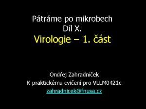 Ptrme po mikrobech Dl X Virologie 1 st