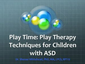 Play Time Play Therapy Techniques for Children with