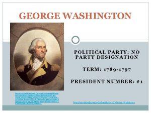GEORGE WASHINGTON POLITICAL PARTY NO PARTY DESIGNATION TERM