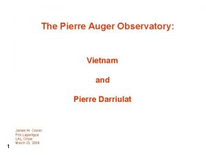 The Pierre Auger Observatory Vietnam and Pierre Darriulat
