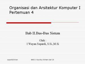 Organisasi dan Arsitektur Komputer I Pertemuan 4 Bab