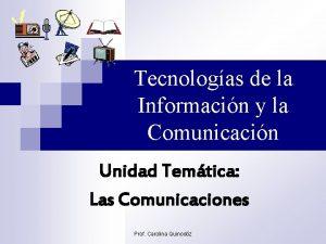 Tecnologas de la Informacin y la Comunicacin Unidad