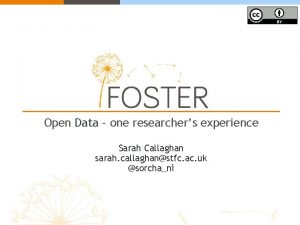 Open Data one researchers experience Sarah Callaghan sarah