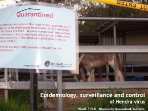 Epidemiology surveillance and control of Hendra virus The