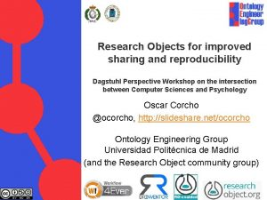 Research Objects for improved sharing and reproducibility Dagstuhl