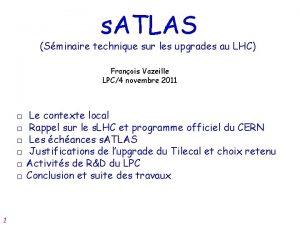 s ATLAS Sminaire technique sur les upgrades au