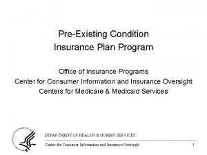 PreExisting Condition Insurance Plan Program Office of Insurance