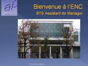 Bienvenue lENC BTS Assistant de Manager Le BTS