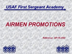 USAF First Sergeant Academy AIRMEN PROMOTIONS Reference AFI