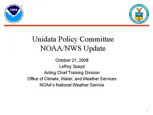 Unidata Policy Committee NOAANWS Update October 21 2008
