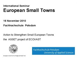 International Seminar European Small Towns 16 November 2010