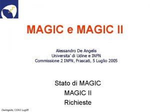 MAGIC e MAGIC II Alessandro De Angelis Universita