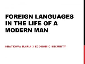 FOREIGN LANGUAGES IN THE LIFE OF A MODERN