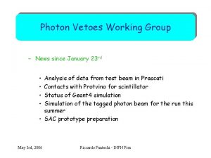 Photon Vetoes Working Group News since January 23