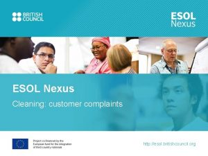 ESOL Nexus Cleaning customer complaints http esol britishcouncil